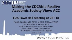 Making the CDCRN a Reality Academic Society View