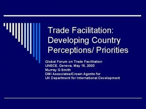 Trade Facilitation Developing Country Perceptions Priorities Global Forum