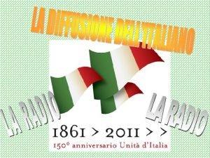 La diffus ione della lingua italiana f u