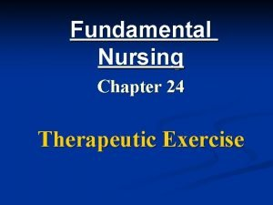 Fundamental Nursing Chapter 24 Therapeutic Exercise n Exercise