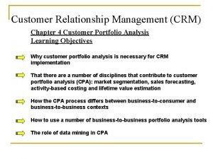 Customer Relationship Management CRM Chapter 4 Customer Portfolio
