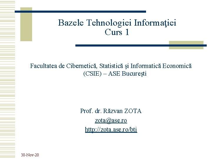 Bazele Tehnologiei Informaiei Curs 1 Facultatea de Cibernetic