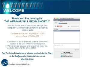 WELCOME Thank You For Joining Us THE WEBINAR