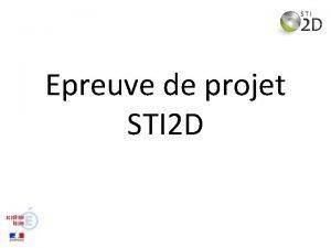 Epreuve de projet STI 2 D Les critres