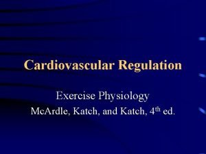 Cardiovascular Regulation Exercise Physiology Mc Ardle Katch and