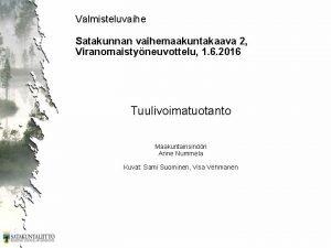 Valmisteluvaihe Satakunnan vaihemaakuntakaava 2 Viranomaistyneuvottelu 1 6 2016