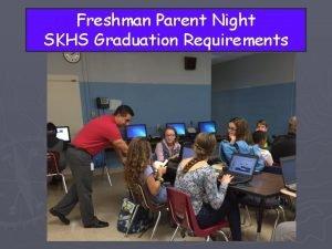 Freshman Parent Night SKHS Graduation Requirements Rhode Island