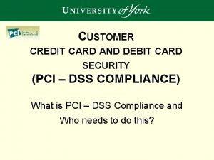 CUSTOMER CREDIT CARD AND DEBIT CARD SECURITY PCI