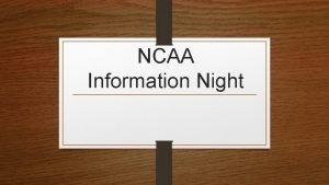NCAA Information Night NCAA Eligibility www eligibilitycenter org