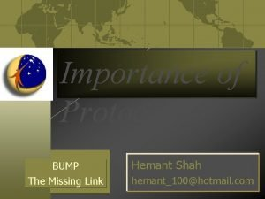 Importance of Protocols BUMP The Missing Link Hemant