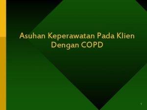 Asuhan Keperawatan Pada Klien Dengan COPD 1 Definisi