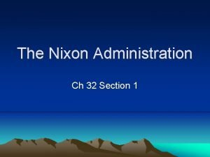 The Nixon Administration Ch 32 Section 1 1968