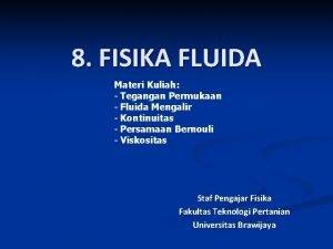 8 FISIKA FLUIDA Materi Kuliah Tegangan Permukaan Fluida