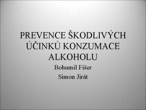 PREVENCE KODLIVCH INK KONZUMACE ALKOHOLU Bohumil Fier Simon