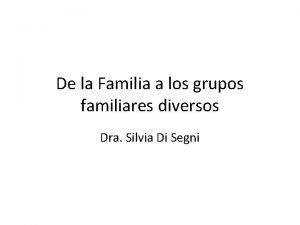De la Familia a los grupos familiares diversos