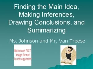 Finding the Main Idea Making Inferences Drawing Conclusions