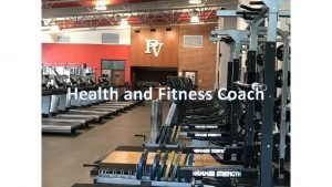 Health Fitness coach Health and Fitness Coach July