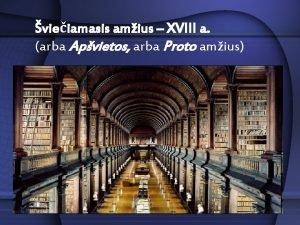 vieiamasis amius XVIII a arba Apvietos arba Proto