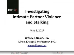 Investigating Intimate Partner Violence and Stalking May 8