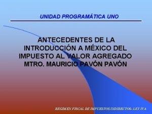 UNIDAD PROGRAMTICA UNO ANTECEDENTES DE LA INTRODUCCIN A