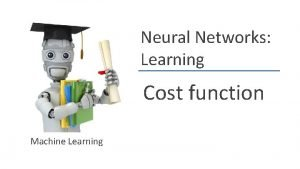 Neural Networks Learning Cost function Machine Learning Neural