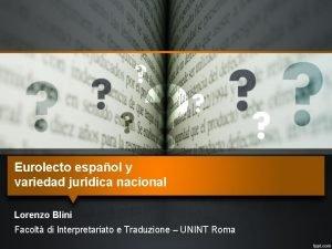 Eurolecto espaol y variedad jurdica nacional Lorenzo Blini