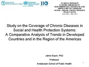 TECHNICAL WORKSHOP ECONOMIC DIMENSIONS OF NONCOMMUNICABLE DISEASES IN