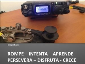 Radioaficin ROMPE INTENTA APRENDE PERSEVERA DISFRUTA CRECE POWER