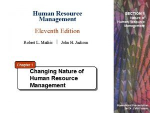 Human Resource Management Eleventh Edition SECTION 1 Nature