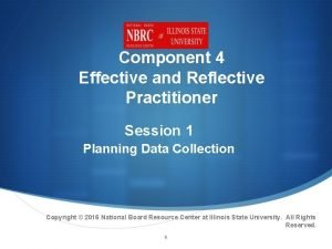 Component 4 Effective and Reflective Practitioner Session 1