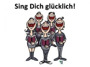 Sing Dich glcklich Bei dem gemeinsamen Singen wird