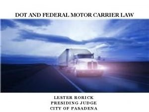 DOT AND FEDERAL MOTOR CARRIER LAW LESTER RORICK
