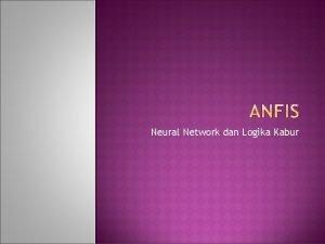 Neural Network dan Logika Kabur Neural networks and