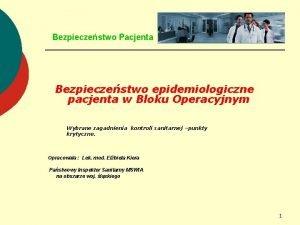 Bezpieczestwo Pacjenta Bezpieczestwo epidemiologiczne pacjenta w Bloku Operacyjnym