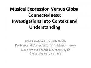 Musical Expression Versus Global Connectedness Investigations Into Context