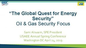 The Global Quest for Energy Security Oil Gas
