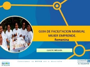 GUIA DE FACILITACION MANUAL MUJER EMPRENDE Femenina GLADYS