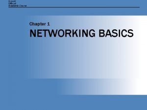 Chapter 1 NETWORKING BASICS Chapter 1 NETWORKING BASICS