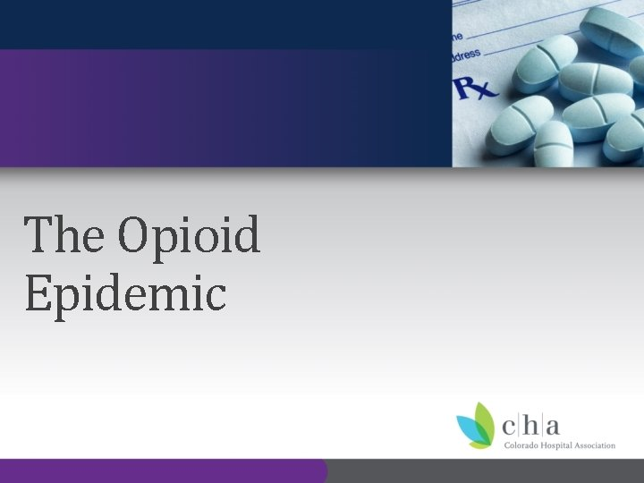 The Opioid Epidemic The Opioid Epidemic in America