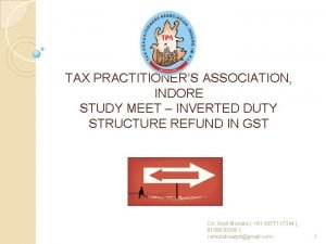 TAX PRACTITIONERS ASSOCIATION INDORE STUDY MEET INVERTED DUTY