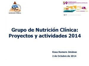 Grupo de Nutricin Clnica Proyectos y actividades 2014