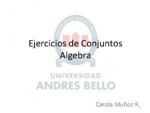 Ejercicios de Conjuntos Algebra Carola Muoz R 1