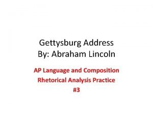 Gettysburg Address By Abraham Lincoln AP Language and
