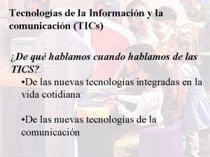 Tecnologas de la Informacin y la comunicacin TICs