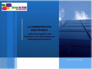 Certificados Digitales y DNI Electrnico como herramientas para