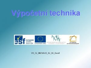 Vpoetn technika VY32INOVACE1216Excel Excel Tabulkov procesor pro vytven