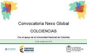 Convocatoria Nexo Global COLCIENCIAS Con el apoyo de