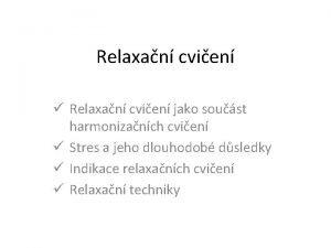 Relaxan cvien Relaxan cvien jako soust harmonizanch cvien