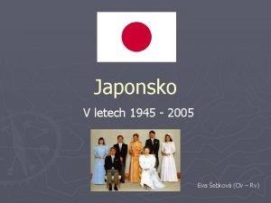 Japonsko V letech 1945 2005 Eva ebkov Ov