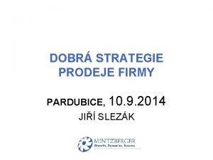 DOBR STRATEGIE PRODEJE FIRMY PARDUBICE 10 9 2014